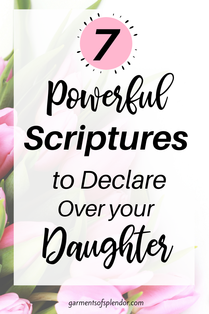 7 Powerful Scriptures to Pray Over your Daughter