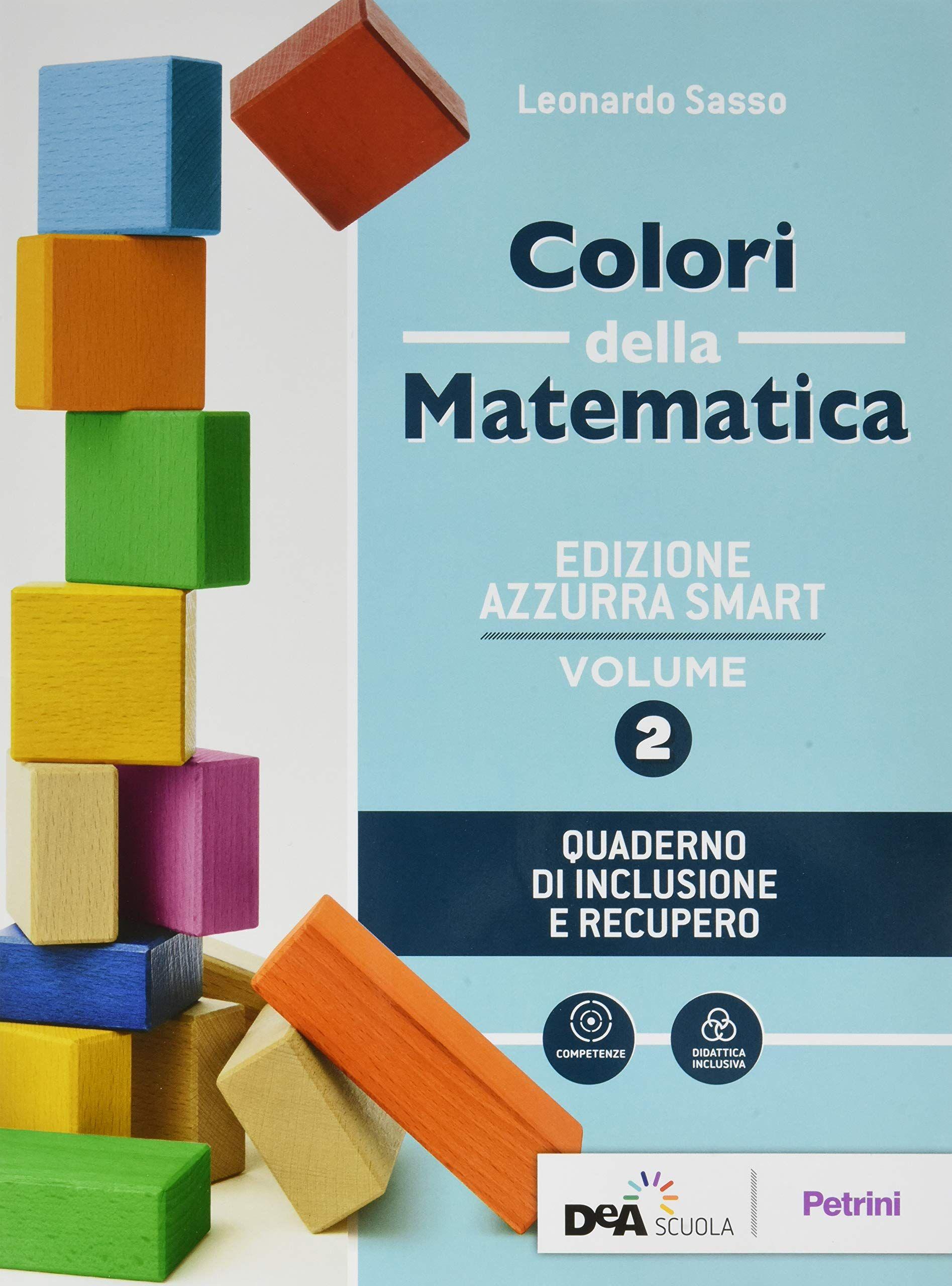Colori Della Matematica Con Quaderno Di Inclusione E Recupero Ediz Azzurra Smart Per Il Biennio Dei Licei Con Ebook Con Espa Matematica Quaderno Recupero