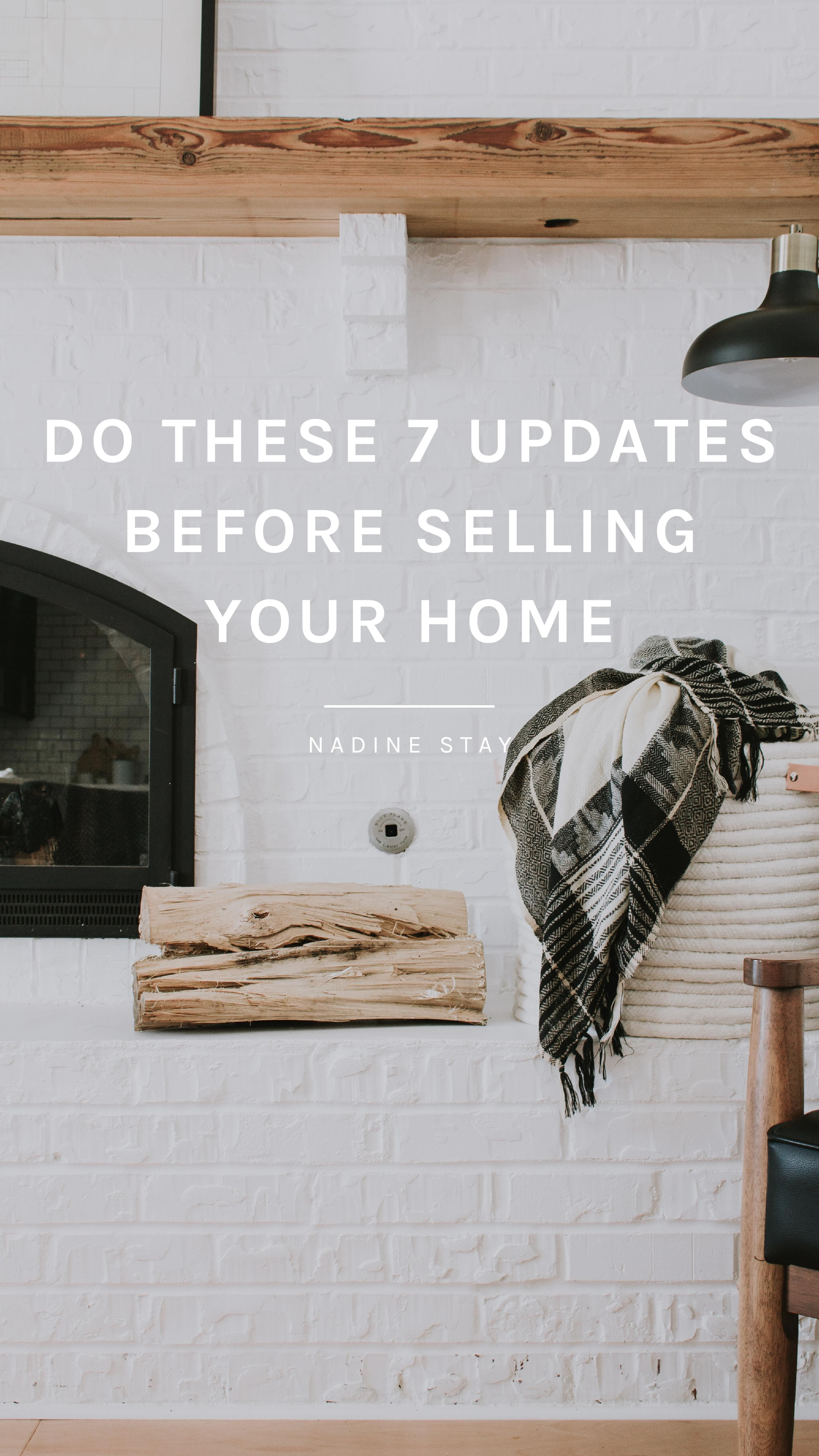 7 UPDATES YOU SHOULD DO BEFORE SELLING YOUR HOME Nadine