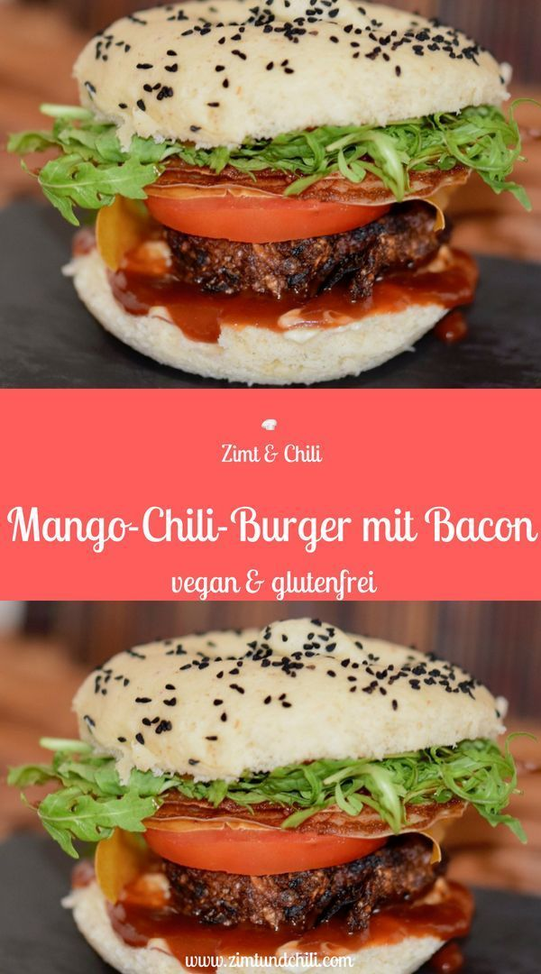 Mango-Chili-Burger mit Bacon – vegan & glutenfrei Patty Mango-Chili-Burger mit Bacon – vegan &