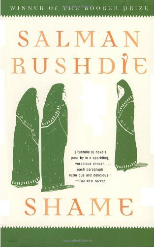 Shame A Novel By Salman Rushdie Http Www Amazon Com Dp 0812976703 Ref Cm Sw R Pi Dp Pkhwsb0fcnew9as2 Books Novels Salman Rushdie