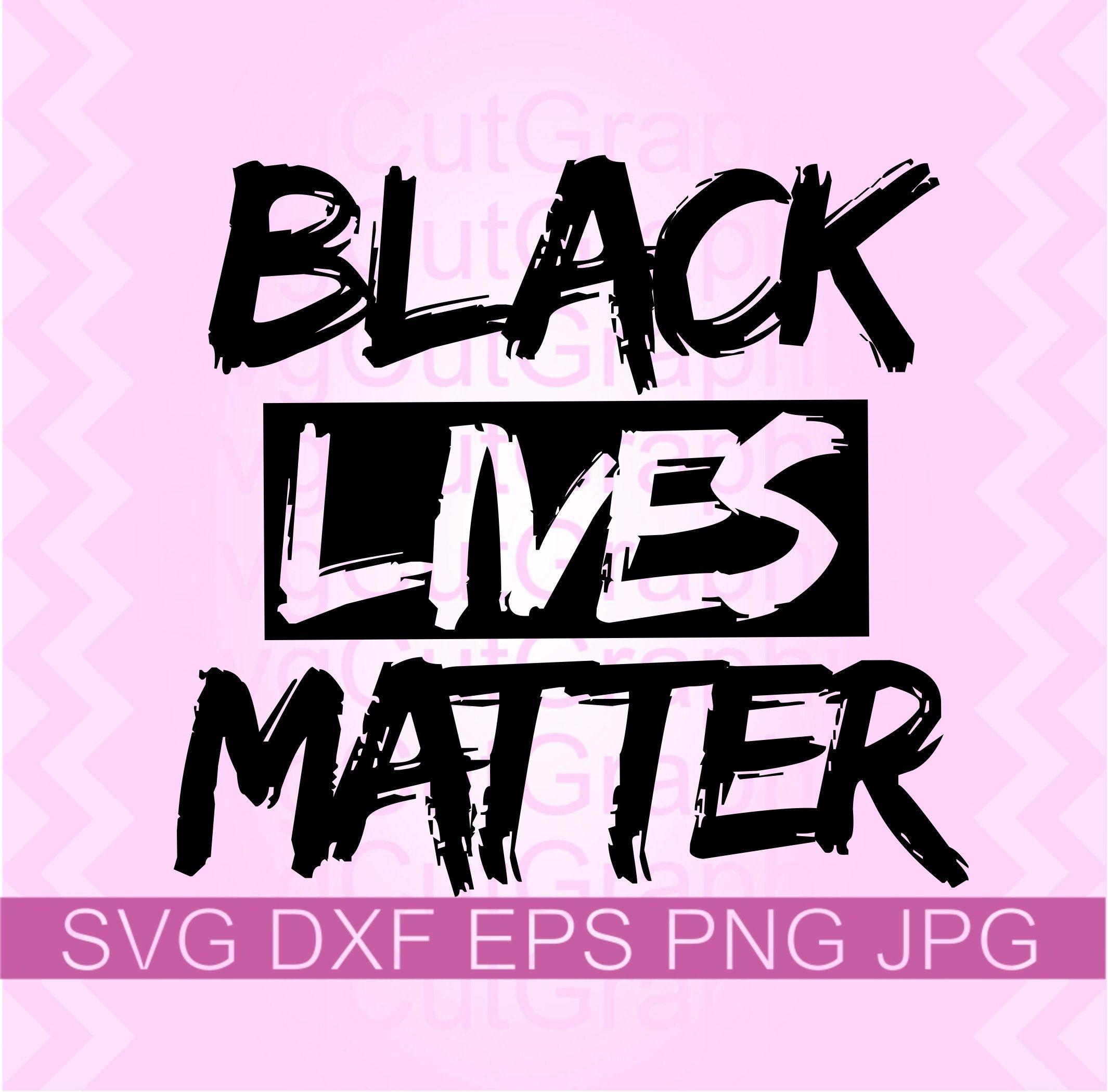 Black Lives Matter SVG File For Cricut & Silhouette DXF
