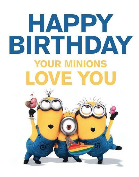 Happy Birthday Your Minions Love You Birthday Happy Birthday