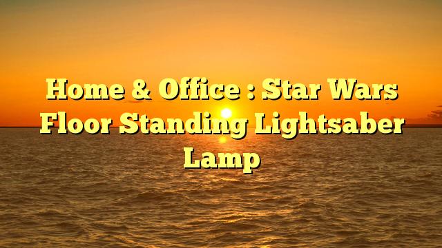 Home & Office : Star Wars Floor Standing Lightsaber Lamp - http://4gunner.com/home-office-star-wars-floor-standing-lightsaber-lamp/