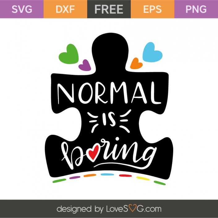 b7b0a2f7217 Normal is boring | cricut | Free svg cut files, Svg cuts, Svg files ...
