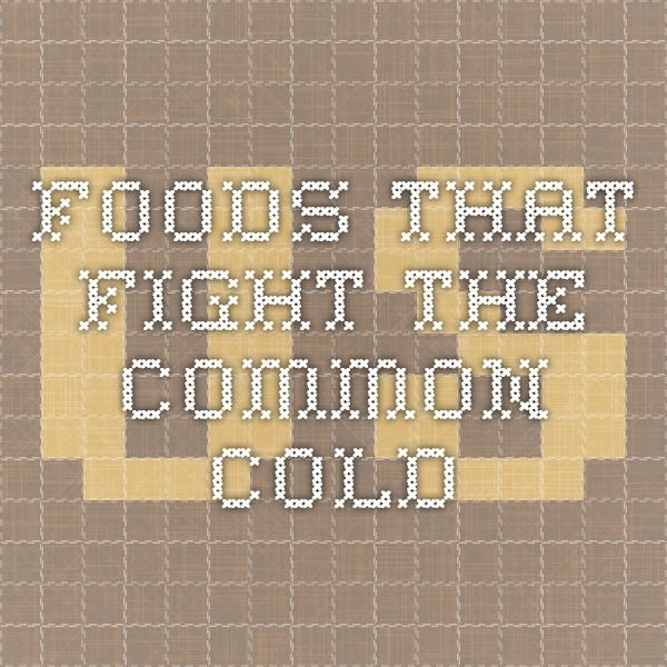Foods that Fight the Common Cold