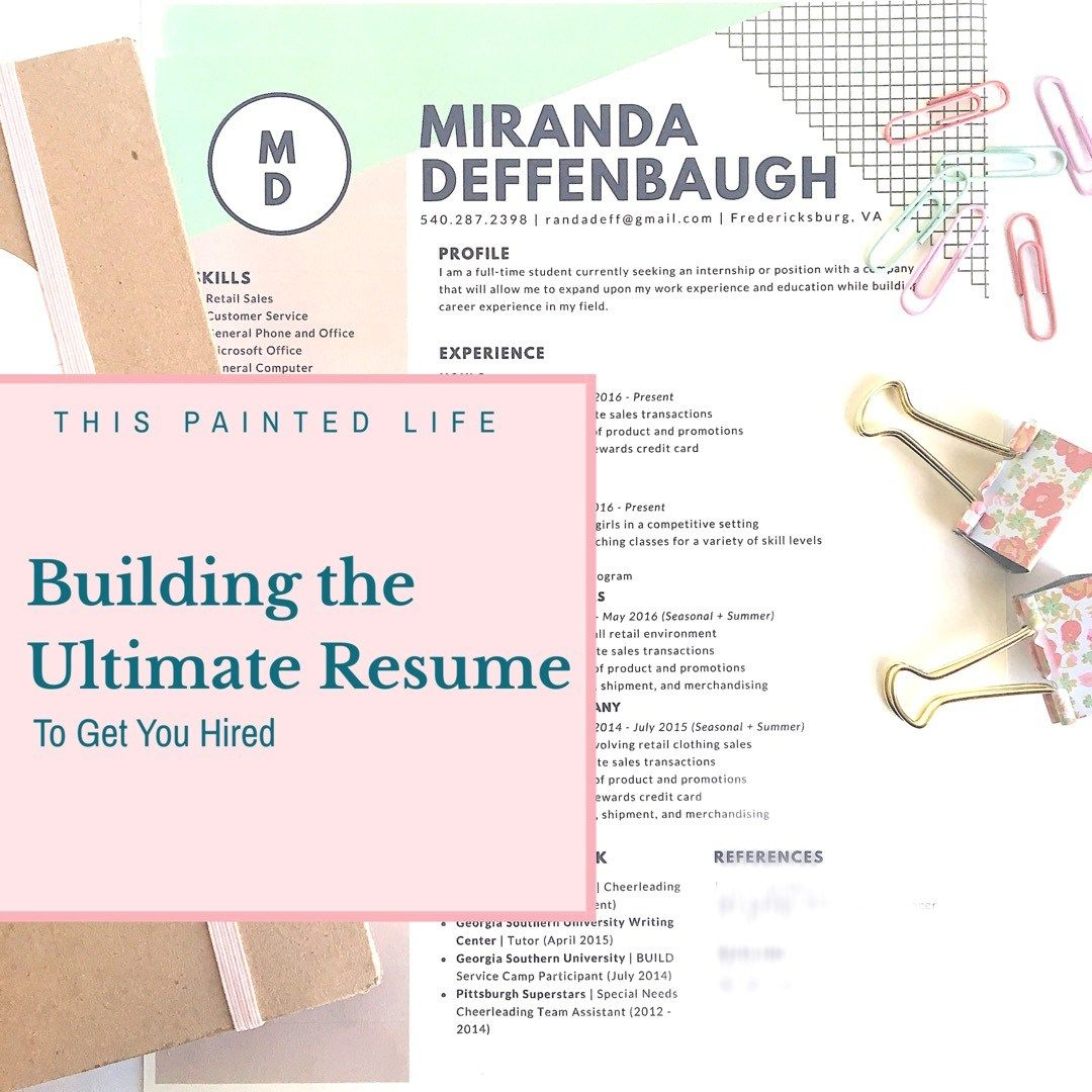 building the ultimate resume to get you hired this painted life