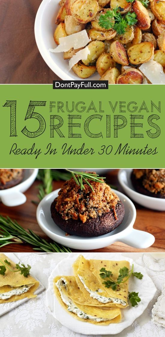 15 Frugal Vegan And Vegetarian Recipes Ready In Under 30