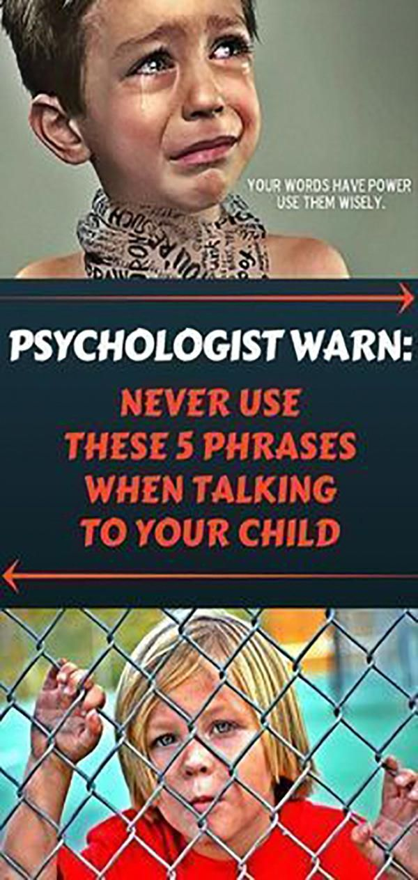 Psychologists Warn: NEVER Use These 5 Phrases When Talking To Your Chil #health #food…