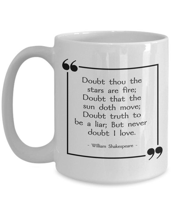 "William Shakespeare mug! ""Never Doubt I Love"" - Hamlet ..."