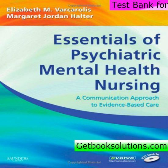 Test Bank For Essentials Of Psychiatric Mental Health Nursing 1st