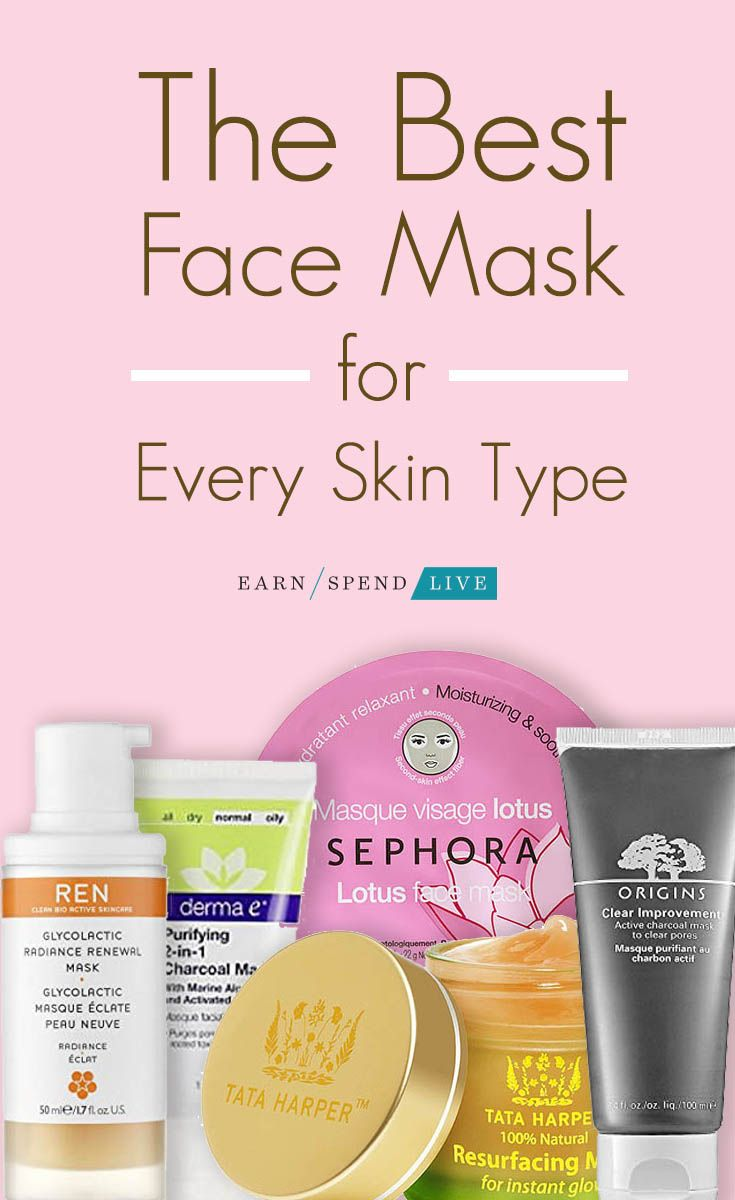 The Best Face Mask For Every Skin Type Skin Care Routine Steps Skin Care Routine Top Skin Care Products