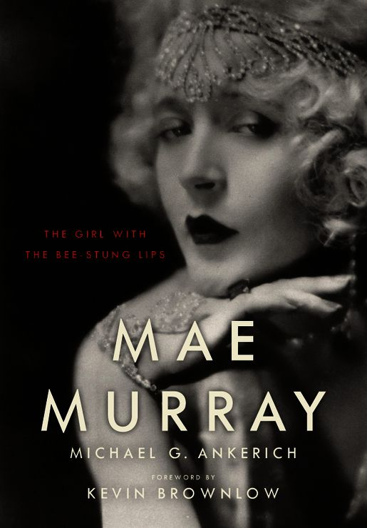 Mae Murray  The Girl with the Bee-Stung Lips