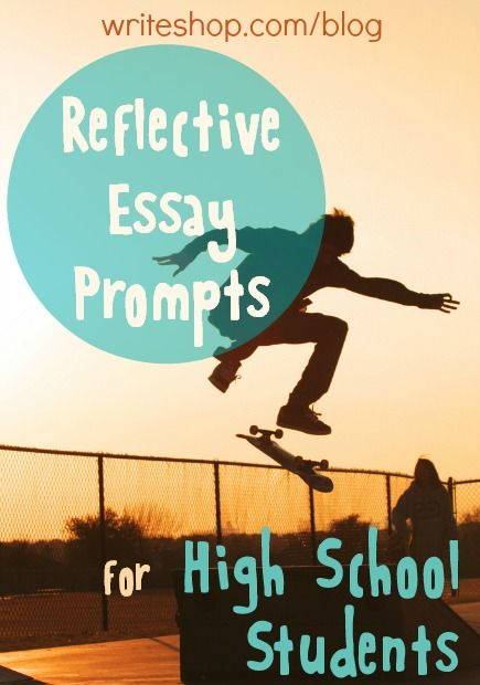 reflective essay prompts for high school students  hs english  these reflective essay prompts for high school students invite teens to  think about role models challenges and growth and missed opportunities