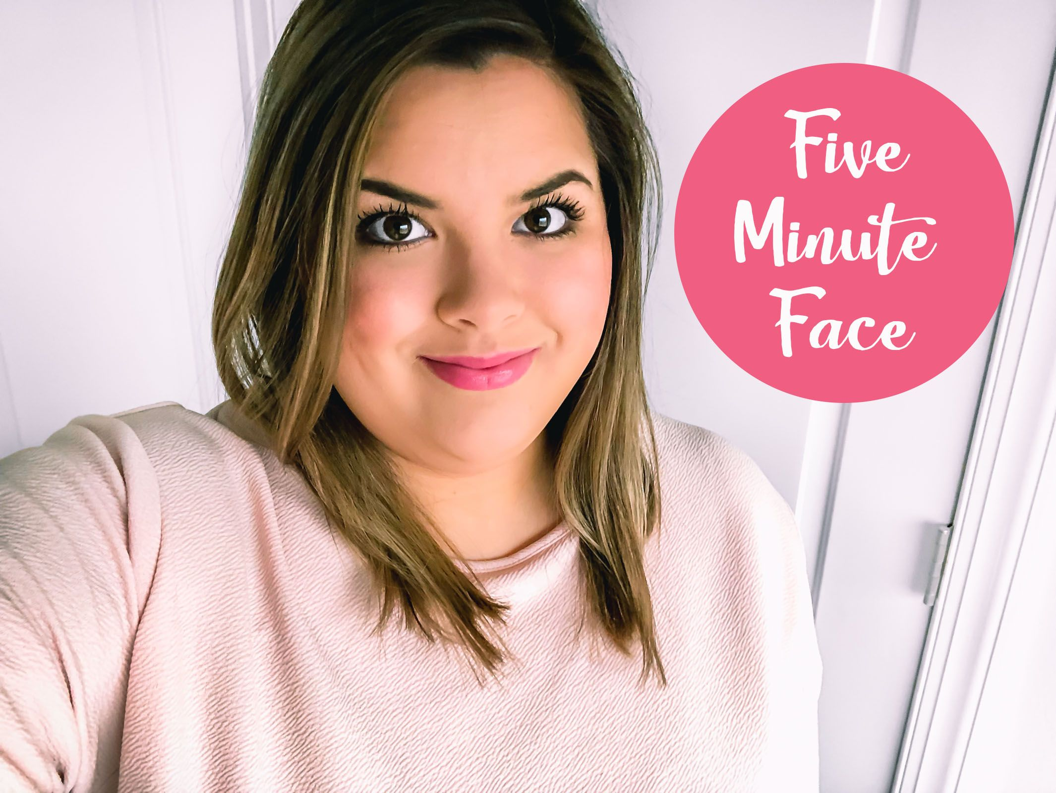Easy Five Minute Face Quick Everyday Makeup Routine