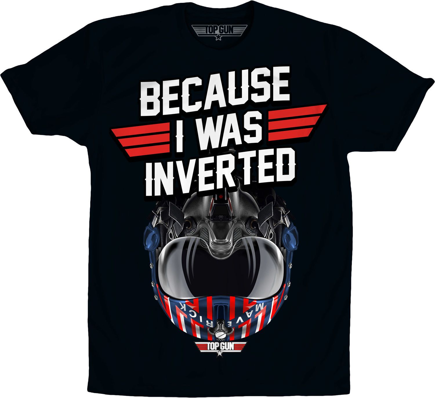 Top Gun Because I Was Inverted T-Shirt