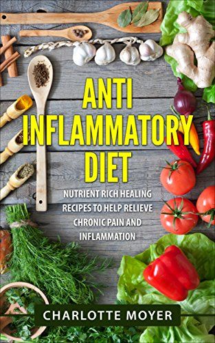 Anti Inflammatory Diet: Cookbook: Nutrient Rich Healing Recipes to Help Relieve Chronic Pain & Inflammation (Pain free, Healthy Eating Low Carb, Diet) ... Allergy, Anti Inflammation Diet) - http://www.kindle-free-books.com/anti-inflammatory-diet-cookbook-nutrient-rich-healing-recipes-to-help-relieve-chronic-pain-inflammation-pain-free-healthy-eating-low-carb-diet-allergy-anti-inflammation-diet