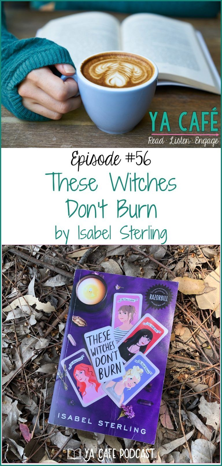 YA Cafe Podcast: These Witches Don't Burn by Isabel Sterling