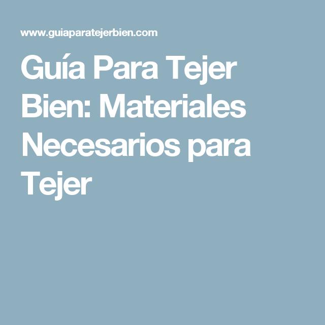 Guía Para Tejer Bien  Materiales Necesarios para Tejer  cc61e82c33f