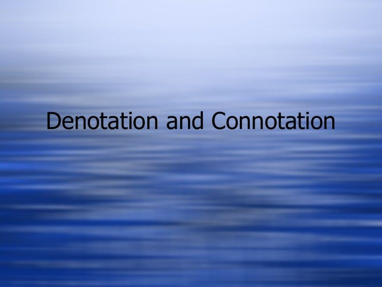 Slideshare Denotation And Connotation Definition And