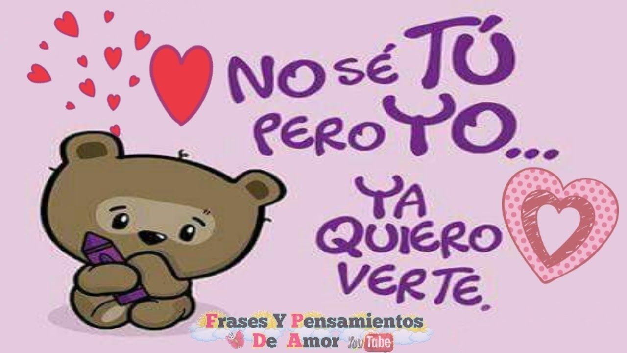 Quiero Verte Amor Te Extrano Mi Amor I Miss You My Love