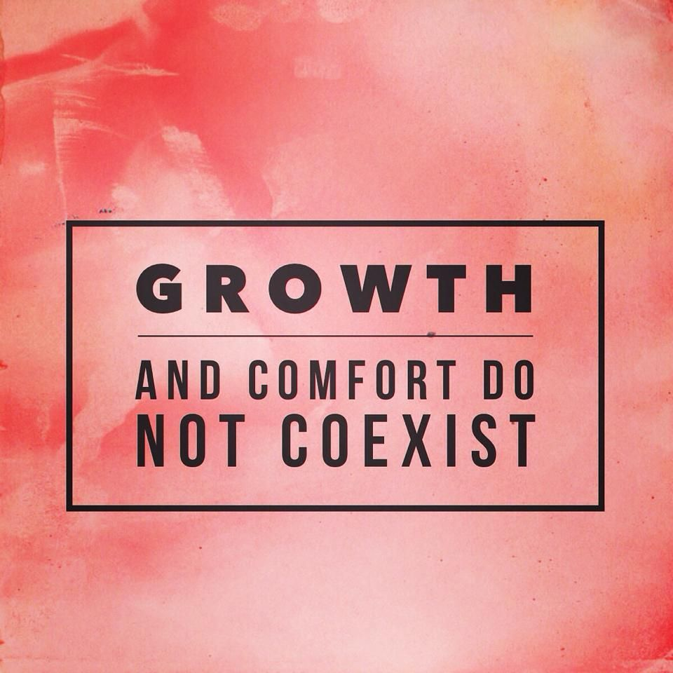 Growth And Comfort Never Coexist Comfort Quotes Coexist Quotes