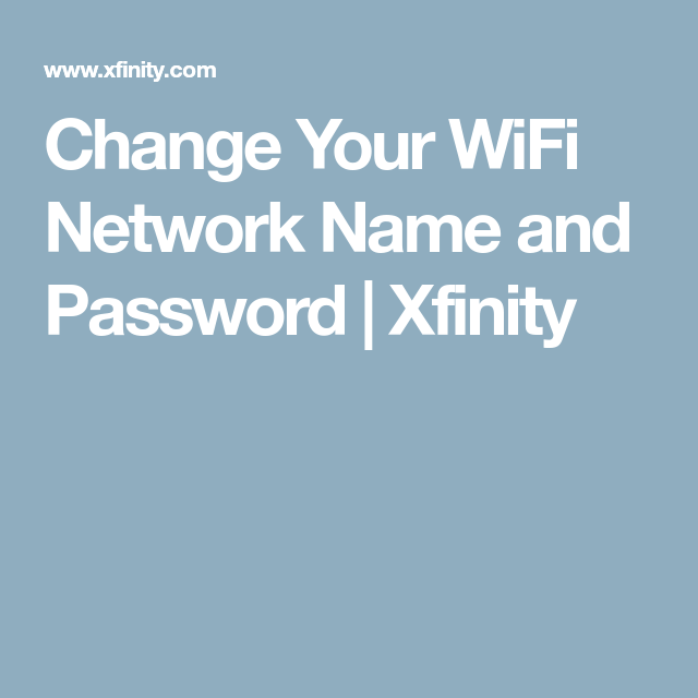 Change Your WiFi Network Name and Password Xfinity