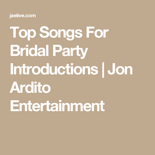 Top Songs For Bridal Party Introductions