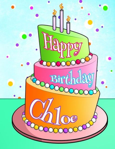 Happy Birthday Chloe: Personalized Birthday Book with Name, Journal ...