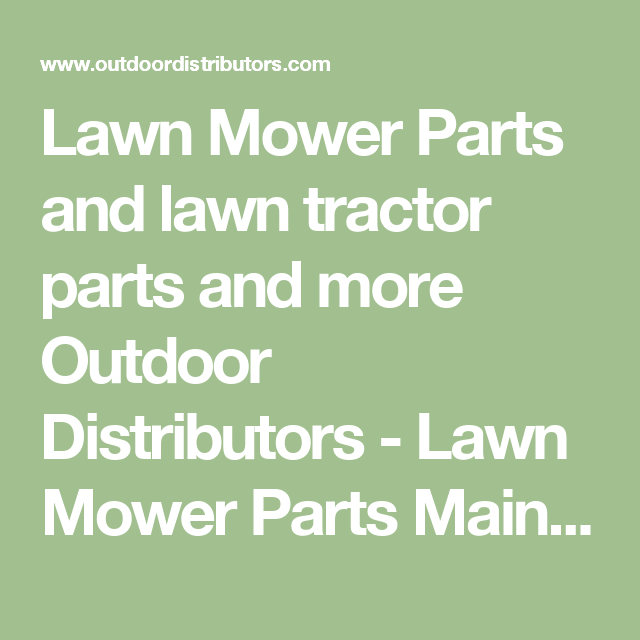 Lawn Mower Parts and lawn tractor parts and more Outdoor Distributors - Lawn Mower Parts Main Page