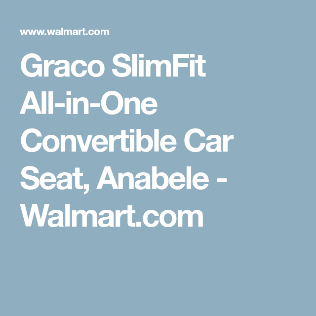 Graco SlimFit All In One Convertible Car Seat Anabele