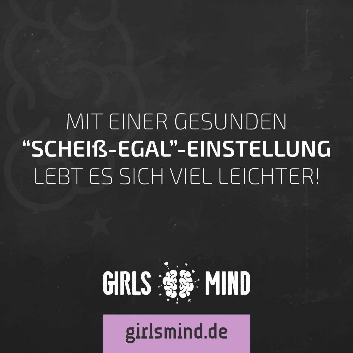 Das Motto für den heutigen Tag! Mehr Sprüche auf: .girlsmind.de