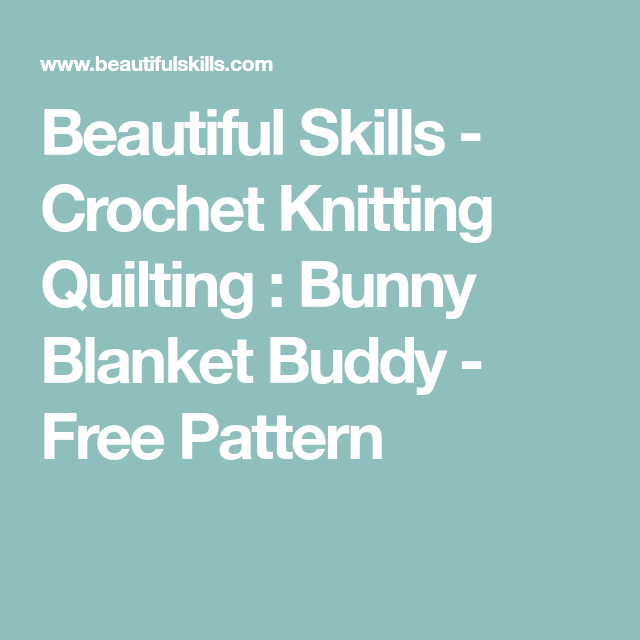 Beautiful Skills Crochet Knitting Quilting Bunny Blanket Buddy