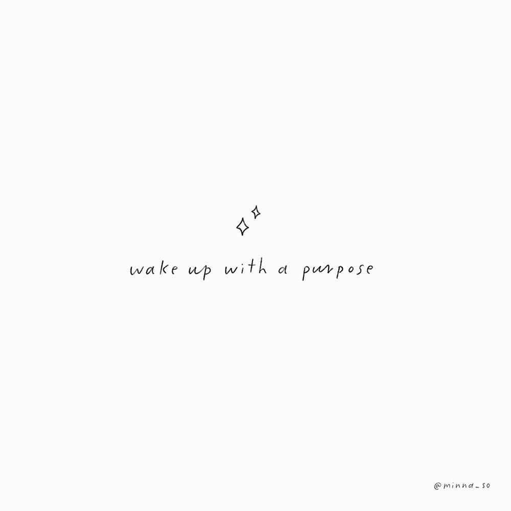 Wake Up With A Purpose One Word Quotes Purpose Quotes Quotes