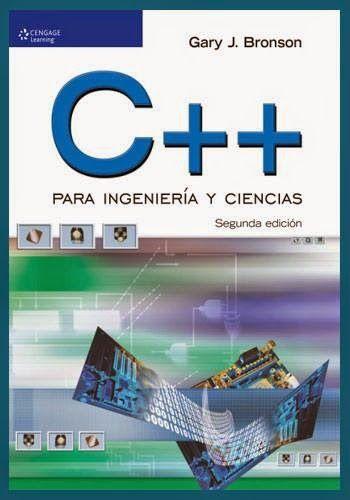 C++ para Ingeniería y Ciencias - Gary J. Bronson [2da Edición] | Adictos a la Red