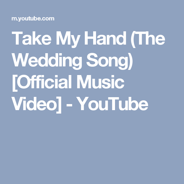 Take My Hand The Wedding Song Official Music Video