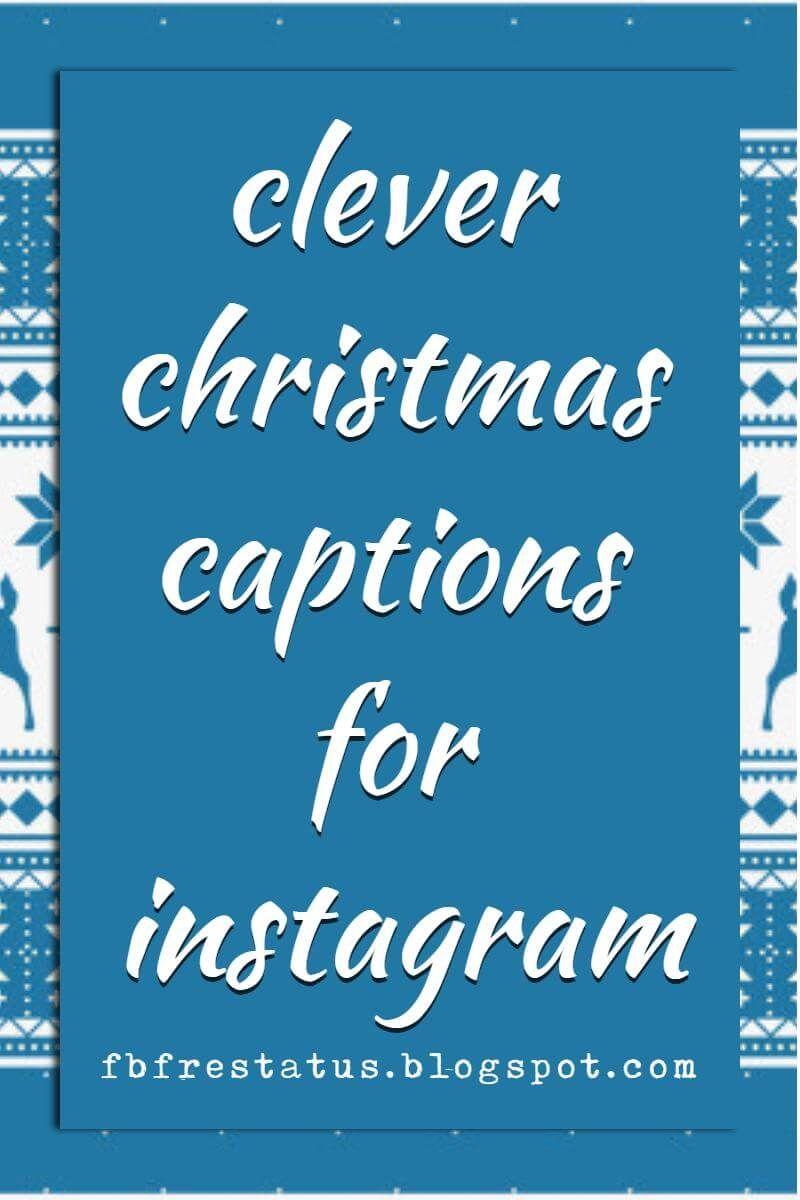 Christmas Captions.Clever Christmas Captions For Instagram Christmas