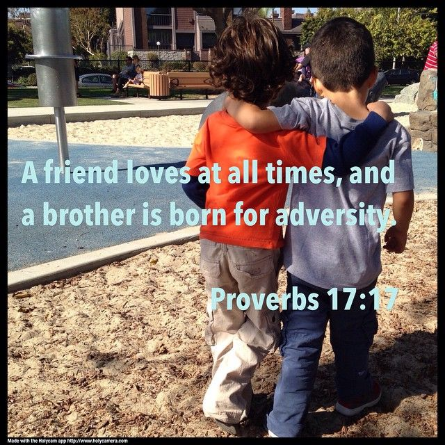 A friend loves at all times, and a brother is born for adversity. Proverbs 17:17. Made with #holycam app