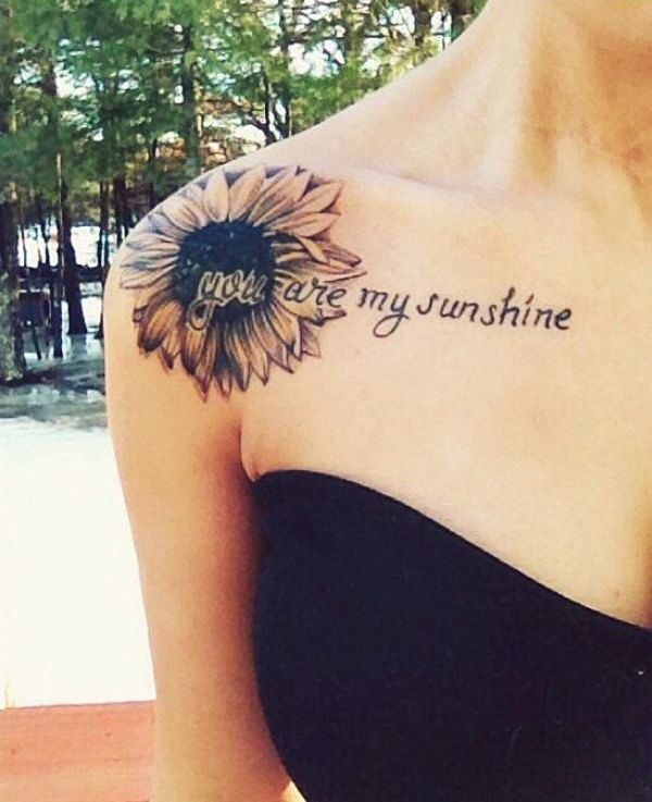 40 Meaningful Quote Tattoo Designs Tattoos Sunflower Tattoos