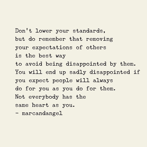 How To Let Go Of Toxic People In Your Life Disappointment Quotes Expectation Quotes Standards Quotes