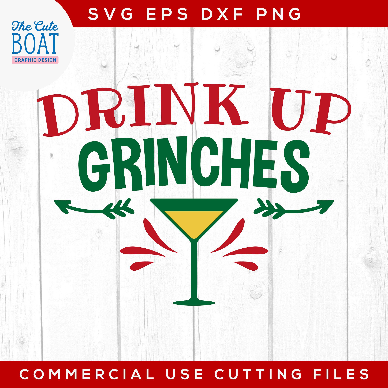 Drink Up Grinches Svg, Grinch Svg,, Chrismas, Svg Files