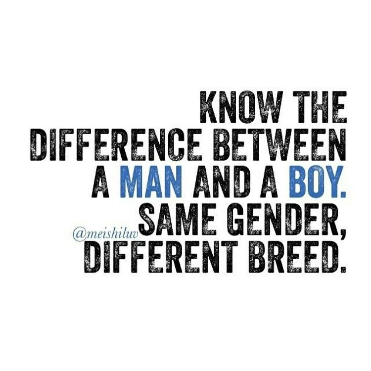 Man vs boy | Men vs boys, New boyfriend quotes, Ex humor