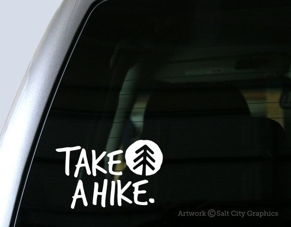 Take a hike hiking sticker vinyl decal outdoors car decal laptop sticker window decal or bumper sticker laptop stickers car decal and hiking