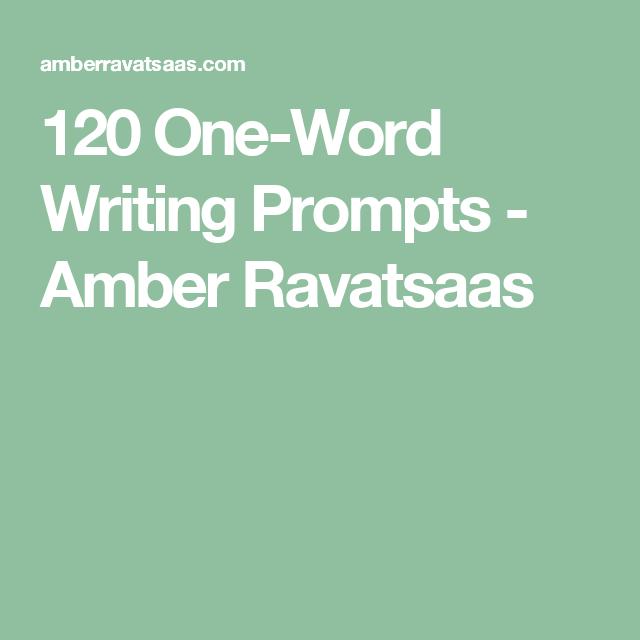 120 One-Word Writing Prompts - Amber Ravatsaas | Writing Prompts ...