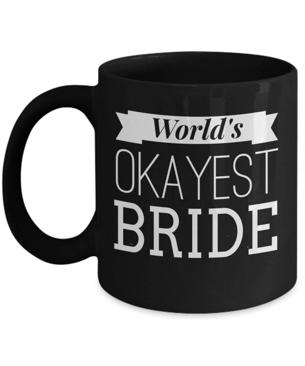 Image result for World's okayest bride mug