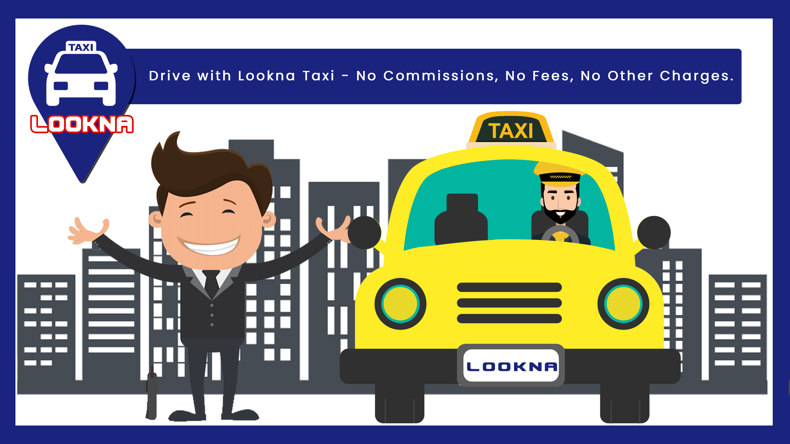 DRIVE WITH LOOKNA TAXI TODAY! Safe Drive Safe Ride