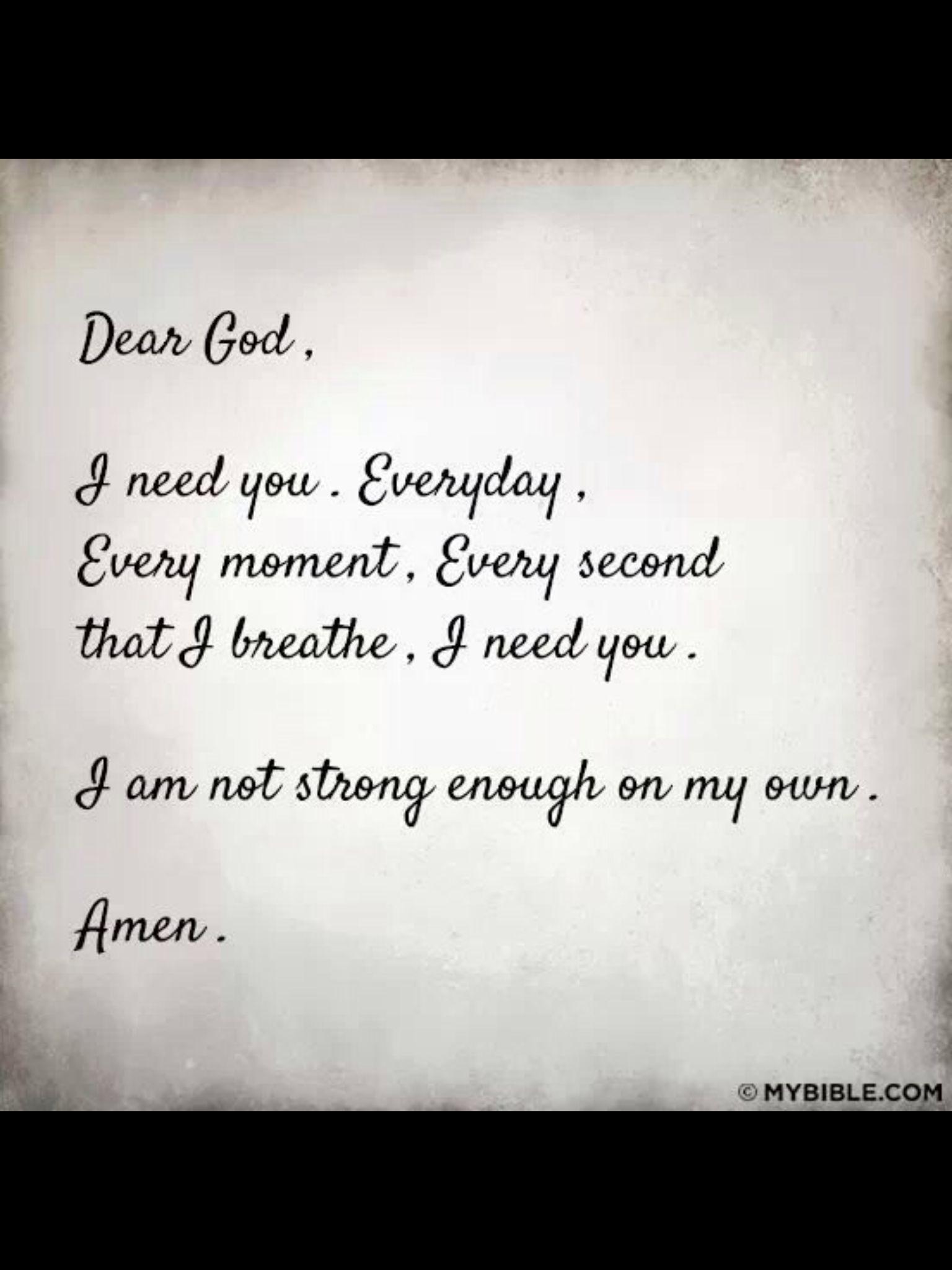 I Need God Great Quotes God Prayers Dear God