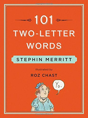 101 Two Letter Words by Stephin Merritt Scrabble players know the