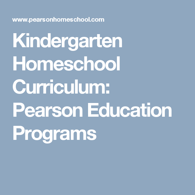 Kindergarten Homeschool Curriculum: Pearson Education Programs ...