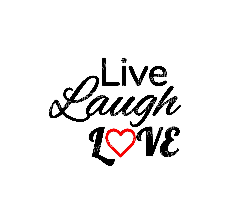 Live Laugh Love SVG, Love, Laugh, Live, SVG, Cricut ...